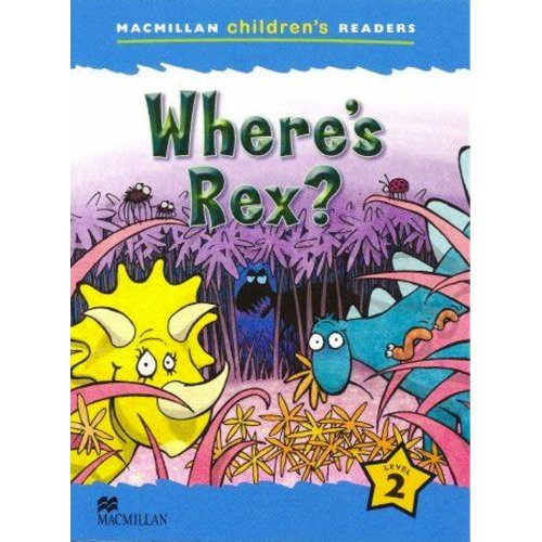 Macmillan Children's Readers Level 2 - Where's Rex?