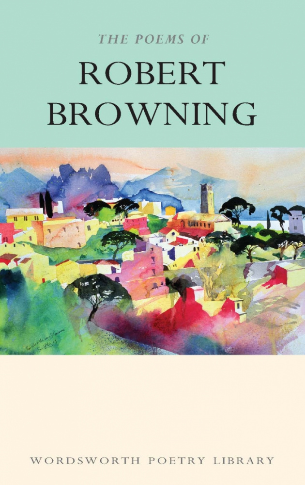 Browning R. The Poems Of Robert Browning