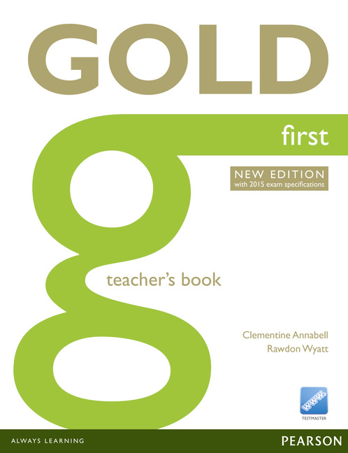 Gold First New Edition (with 2015 exam specifications) Teacher's Book