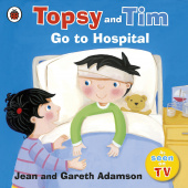 Ladybird: Topsy and Tim: Go to Hospital