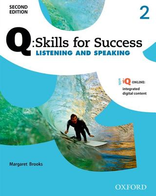Q: Skills for Success Second Edition Listening and Speaking 2 Student Book with IQ Online
