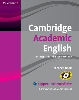 Cambridge Academic English B2 Upper Intermediate Teacher's Book: An Integrated Skills Course for EAP