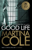 Cole Martina. The Good Life: A powerful crime thriller about a deadly love