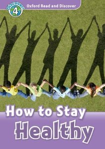 Oxford Read and Discover Level 4 How to Stay Healthy