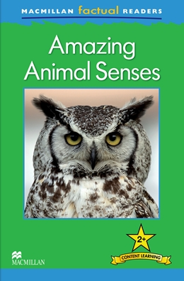 MacMillan Factual Readers Level: 2 +  Amazing Animal Senses