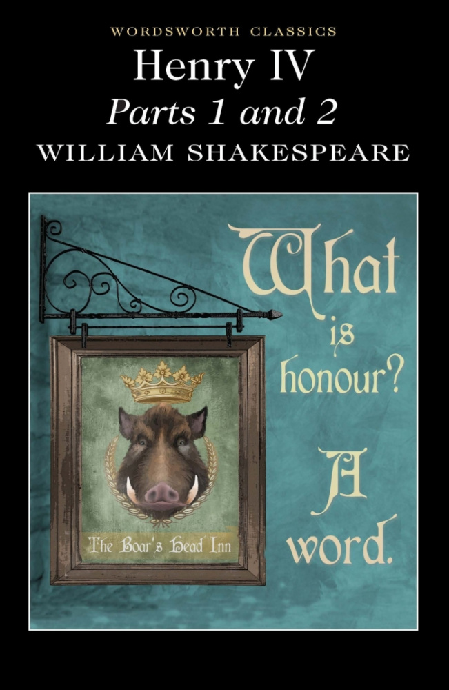 Shakespeare W. Henry IV Parts 1 & 2