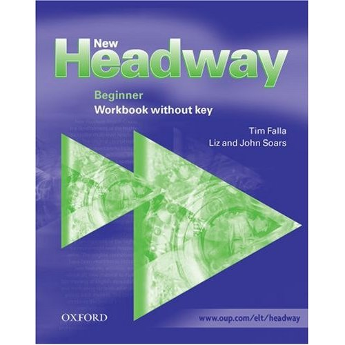 New Headway Beginner Workbook (without Key)