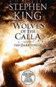 King Stephen. The Dark Tower V: Wolves of the Calla