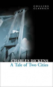 Collins Classics: Dickens Charles. A Tale of Two Cities