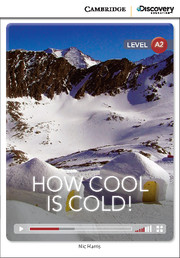 Cambridge Discovery Education Interactive Readers (A2) Low Intermediate How Cool is Cold! (Book with Online Access)
