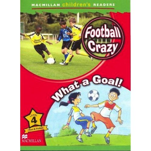 Macmillan Children's Readers Level 4 - Football Crazy - What a Goal!