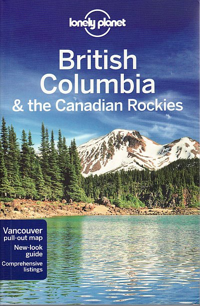 British Columbia & the Canadian Rockies (Regional travel guide)