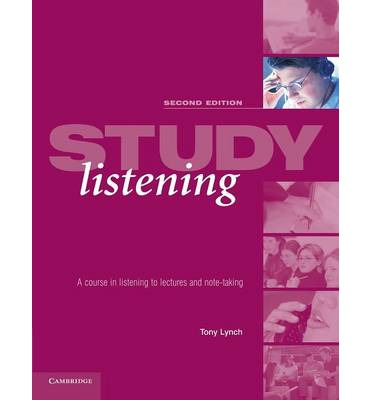 Study Listening Second Edition: A Course in Listening to Lectures and Note Taking