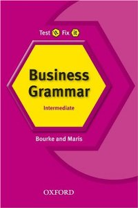 Test it, Fix it Business Grammar: Intermediate