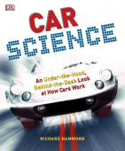 Car Science : An Under-the-Hood, Behind-the-Dash Look at How Cars Work