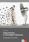 Using Humour in the English Classroom: Teaching ideas and activities