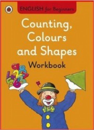 Ladybird English for Beginners: Counting Colours and Shapes Workbook