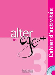 Alter Ego Plus 3 Cahier d'activites + CD audio