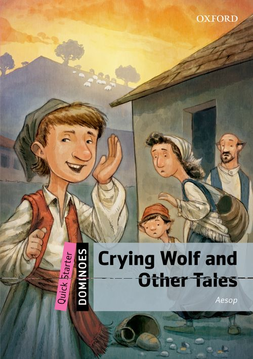 Dominoes Quick Starter Crying Wolf and Other Tales Pack