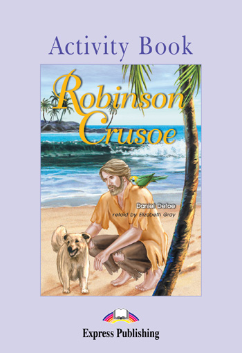 Graded Readers Level 2  Robinson Crusoe Activity Book