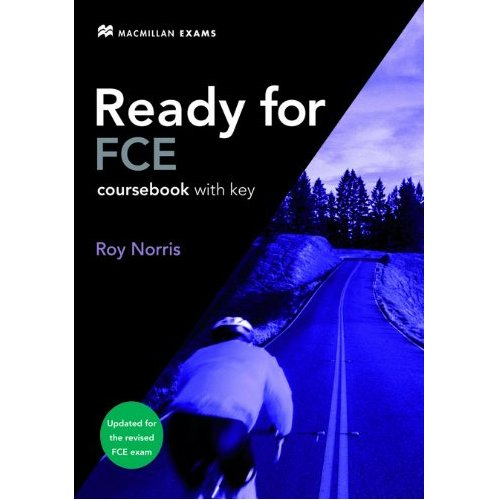 Ready for FCE Updated for the Revised Fce Exam. Coursebook with Key