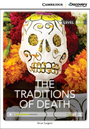 Cambridge Discovery Education Interactive Readers (B1+) Intermediate The Traditions of Death (Book with Online Access)