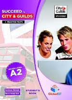Succeed in City & Guilds Preliminary (A2) 5 Practice Tests Teachers Book