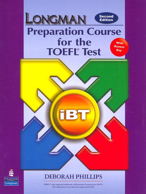 Longman Preparation Course for the TOEFL® Test : ibT (2nd Edition) Student Book (with Key) and CD-ROM