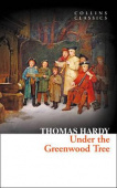 Collins Classics: Hardy Thomas. Under the Greenwood Tree