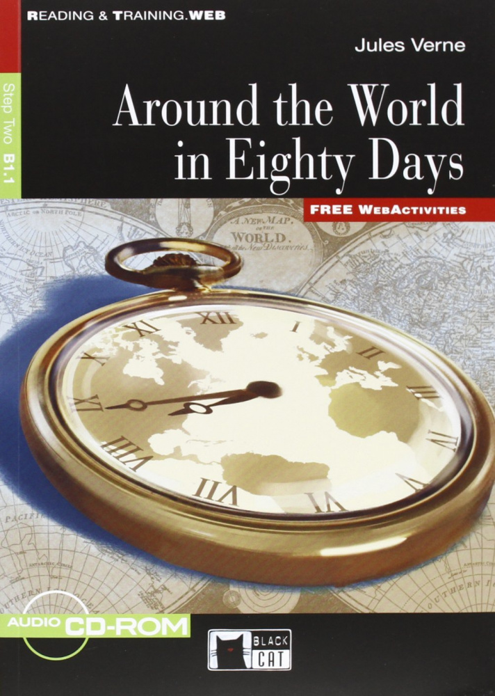 Reading & Training Step 2: Around the World in Eighty Days (New Edition) + CD-ROM