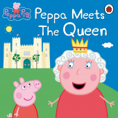 Ladybird: Peppa Pig: Peppa Meets the Queen  (PB)