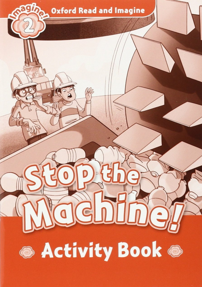 Oxford Read and Imagine Level 2 Stop the Machine - Activity Book