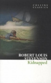 Collins Classics: Stevenson Robert Louis. Kidnapped
