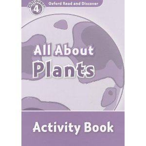 Oxford Read and Discover Level 4 All About Plants Activity Book