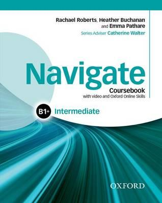 Navigate Intermediate B1+ Coursebook with DVD and Online Skills