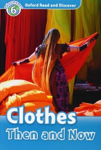 Oxford Read and Discover Level 6 Clothes Then and Now Audio CD Pack