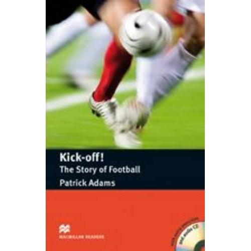 Kick off! The Story of Football (with Audio CD)