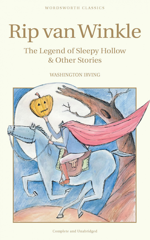 Irving W. Rip Van Winkle, The Legend Of Sleepy Hollow & Other Stories