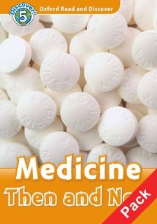 Oxford Read and Discover Level 5 Medicine Then and Now Audio CD Pack