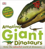 Amazing Giant Dinosaurs: Enter the Colourful World of Dinosaurs
