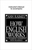 How English Works Instructor's Manual: A Grammar Handbook with Readings