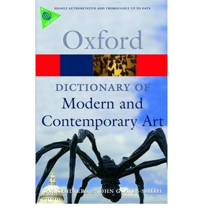 A Dictionary of Modern and Contemporary Art  (Oxford Paperback Reference)