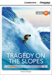Cambridge Discovery Education Interactive Readers (B2) Upper Intermediate Tragedy on the Slopes (Book with Online Access)