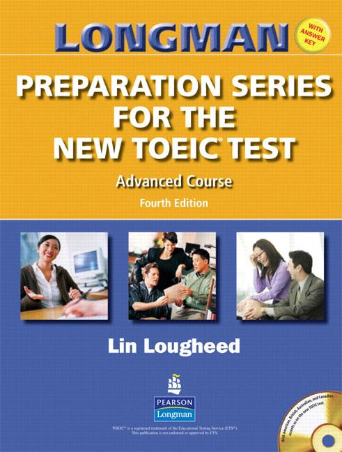 Longman Preparation Series for the New TOEIC® Test Advanced TOEIC® Course  (Fourth Edition) Coursebook and Audio CD (with Key) and Audioscript