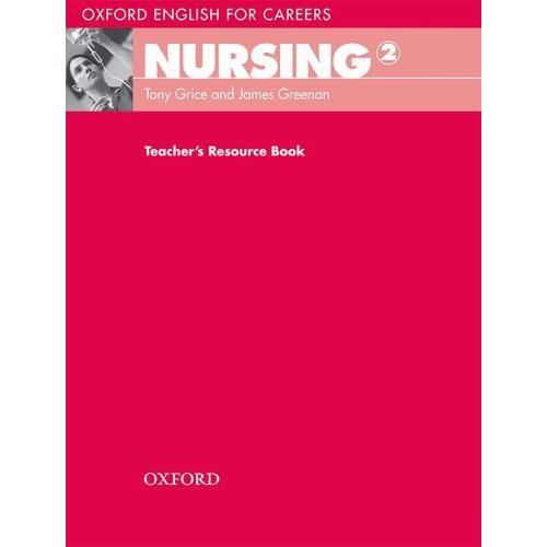Oxford English for Careers: Nursing 2 Teacher's Resource Book