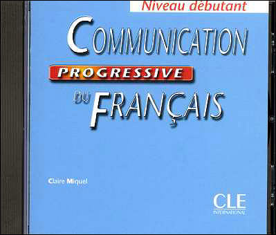 Communication Progressive du franсais Dеbutant 270 exercices - CD audio