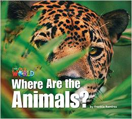 Our World Readers Level 1: Where are the Animals (Big Book)