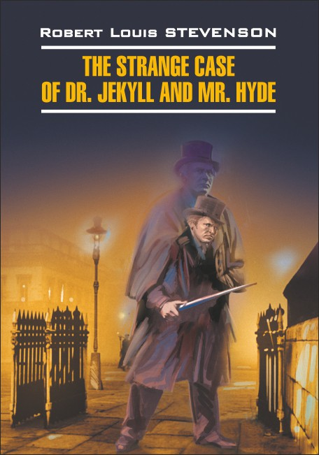 Стивенсон Р. Л. The Strange Case of Dr. Jekyll and Mr. Hyde / Странная история доктора Джекила и мистера Хайда