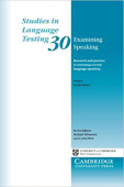 Studies in Language Testing: Examining Speaking: Research and Practice in Assessing Second Language Speaking