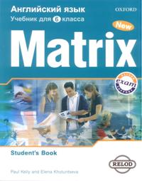 New Matrix 6 класс Student's Book (For Russia)